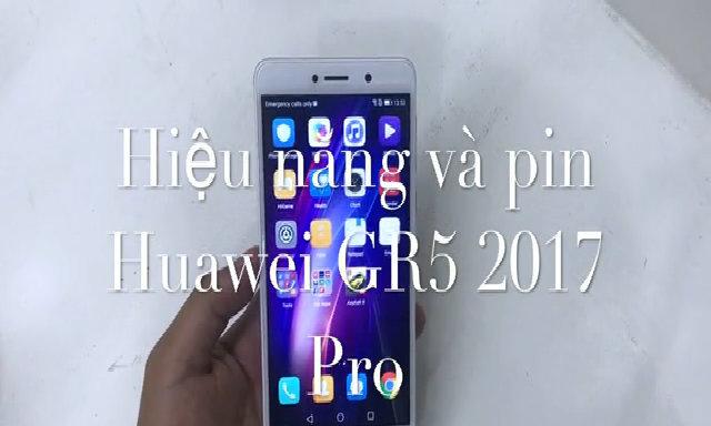 Hiệu năng và pin Huawei GR5 2017 Pro