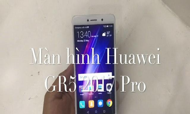 Màn hình Huawei GR5 2017 Pro