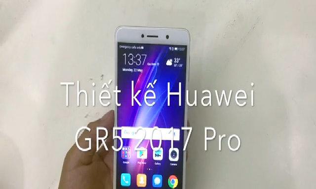 Thiết kế Huawei GR5 2017 Pro