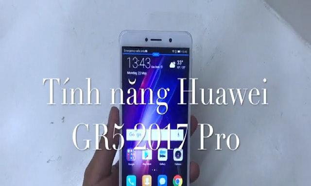 Tính năng Huawei GR5 2017 Pro