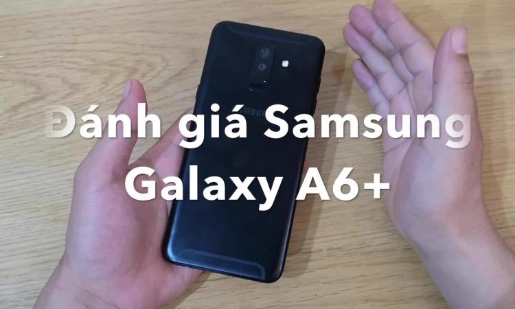 Đánh giá Samsung Galaxy A6+